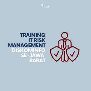 Training IT Risk Management – Diskominfo Se-Jawa Barat